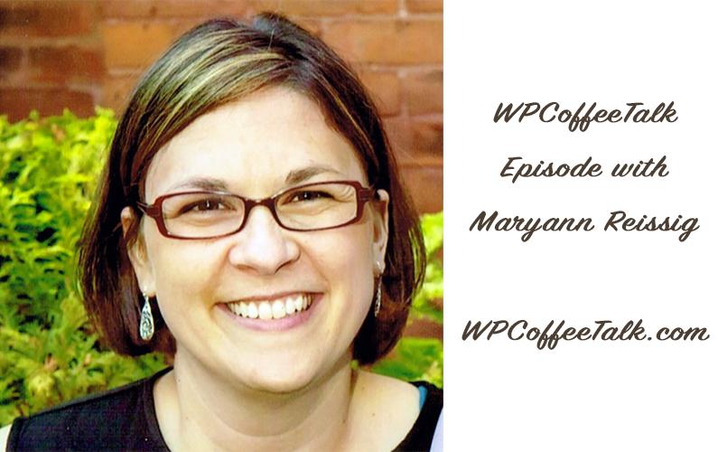 WPCoffeeTalk episode with Maryann Reissig